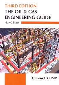 Hervé Baron - The Oil & Gas Engineering Guide.