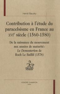 Deedr.fr Contribution à l'étude du paracelsisme en France au XVIe siècle ( 1560-1580) - De la naissance du mouvement aux années de maturité : le Demosterion de roch Le Baillif Image