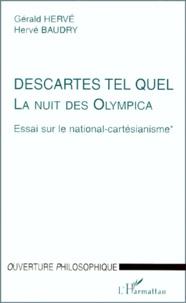 Hervé Baudry et Gérald Hervé - LA NUIT DES OLYMPICA. - ESSAI SUR LE NATIONAL-CARTESIANISME. Tome 1, Descartes tel quel.