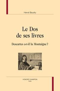 Hervé Baudry - Le dos de ses livres - Descartes a-t-il lu Montaigne ?.