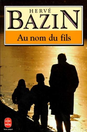 Hervé Bazin - Au nom du fils.