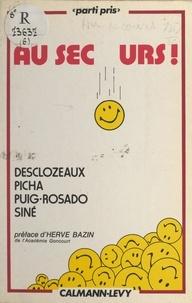 Hervé Bazin et  Desclozeaux - Au secours !.