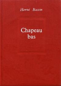 Hervé Bazin - Chapeau bas.