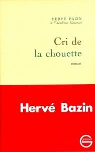 Hervé Bazin - Cri de la chouette.