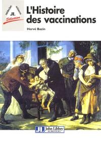 Hervé Bazin - L'Histoire des vaccinations.
