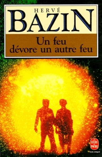 """Hervé Bazin - """"Un Feu dévore un autre feu""""."""
