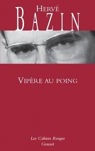 Hervé Bazin - Vipère au poing.