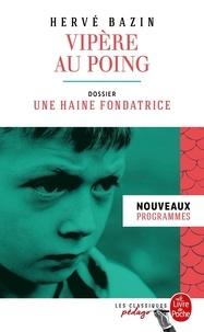 Hervé Bazin - Vipère au poing - Dossier thématique : une haine fondatrice.