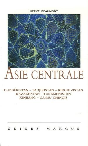 Hervé Beaumont - Asie centrale - La Route de la soie (Ouzbékistan - Tadjikistan - Kirghizistan - Kazakhstan - Turkménistan - Xinjiang et Gansu chinois).