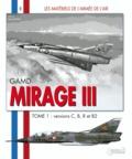 Hervé Beaumont - GAMD Mirage III - Tome 1, versions C, B, R et B2.