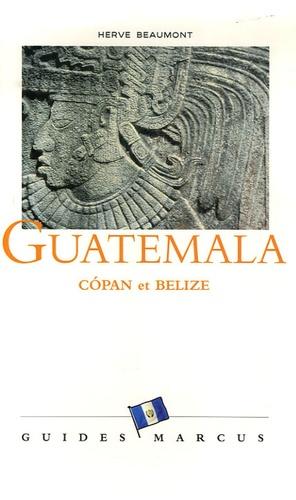Hervé Beaumont - Guatemala - Copan (Honduras) et Belize.