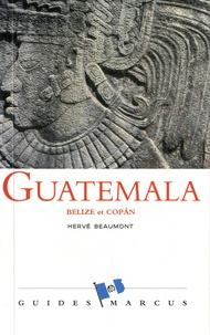 Hervé Beaumont - Guatemala - Belize et Copan (Honduras).