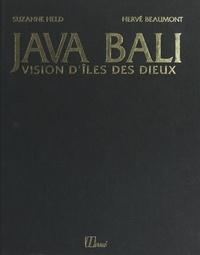 Hervé Beaumont et Suzanne Held - Java Bali - Vision d'îles des dieux.