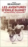 Hervé Beaumont - Les aventures d'Emile Guimet (1836-1918), un industriel voyageur.