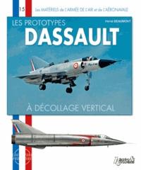 Hervé Beaumont - Les prototypes expérimentaux Dassault - Tome 1, Les avions à décollage et atterrissage vertical.
