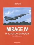 Hervé Beaumont - Mirage IV - Le bombardier stratégique.