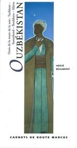 Hervé Beaumont - Ouzbékistan - Oasis de la route de la soie : Tachkent, Samarkand, Boukhara, Khiva.