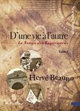 Hervé Beauno - D'une vie à l'autre Tome 1 : Le temps des expériences.