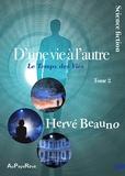 Hervé Beauno - D'une vie à l'autre Tome 2 : Le temps des vies.