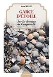 Hervé Bellec - Garce d'étoile - Sur les chemins de Compostelle.