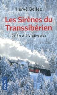 Hervé Bellec - Les sirènes du Transsibérien - De Brest à Vladivostok.