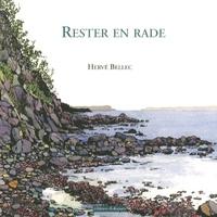 Hervé Bellec - Rester en rade.