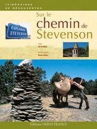 Hervé Bellec et Bruno Colliot - Sur les chemins de Stevenson.