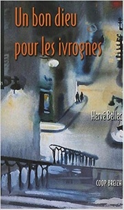 Hervé Bellec - Un bon Dieu pour les ivrognes.