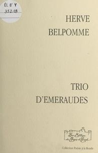 Hervé Belpomme - Trio d'émeraudes.