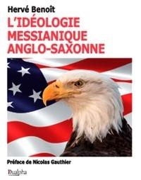 Hervé Benoît - L'idéologie messianique anglo-saxonne.