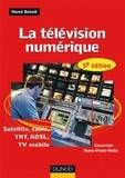 Hervé Benoit - La télévision numérique - Satellite, câble, TNT, ADSL, TV mobile.