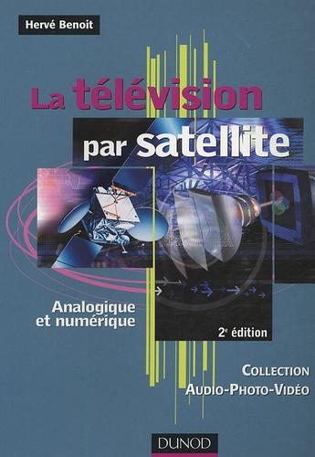 Hervé Benoit - La télévision par satellite - Analogique et numérique.