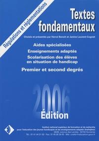 Hervé Benoit et Janine Laurent-Cognet - Textes fondamentaux - Aides spécialisées, Enseignements adaptés, Scolarisation des élèves en situation de handicap Premier et second degrés.