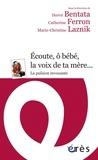 Hervé Bentata et Catherine Ferron - Ecoute, ô bébé, la voix de ta mère... - La pulsion invocante.
