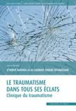 Hervé Bentata et Laurent Tigrane Tovmassian - Le traumatisme dans tous ses éclats - Clinique du traumatisme.
