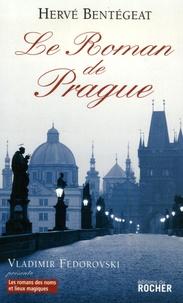 Hervé Bentégeat - Le Roman de Prague.