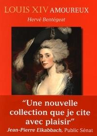 Hervé Bentégeat - Louis XIV amoureux.