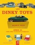 Hervé Bernard - Les Dinky Toys Série 24 - 1949-1959, la décennie prodigieuse.