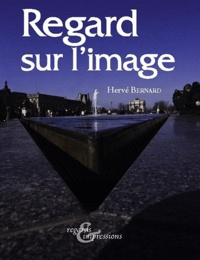 Hervé Bernard - Regard sur l'image.