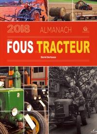 Hervé Berteaux - Almanach des fous du tracteur.