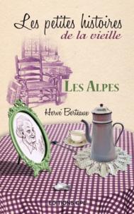 Hervé Berteaux - Alpes, les petites histoires de la vieille.