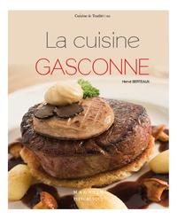 Hervé Berteaux - La cuisine gasconne.