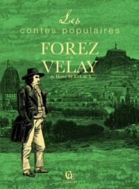 Hervé Berteaux - Les contes populaires du Forez et du Velay.
