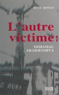 Hervé Bienfait et Marc Hedrich - L'autre victime : Dzhamal Arakhamiya.