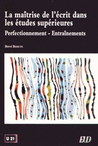 Hervé Bismuth - La maîtrise de l'écrit dans les études supérieures - Perfectionnement - Entraînements.