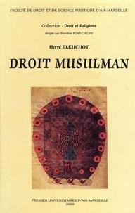 Hervé Bleuchot - Droit musulman - Tome 1, essai d'approche anthropologique : histoire.