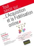 Hervé Bloch - L'acquisition et la fidélisation online.