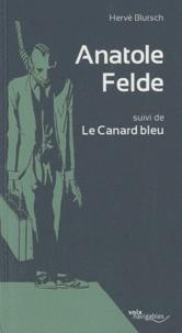 Hervé Blutsch - Anatole Felde - Suivi de Le Canard bleu.
