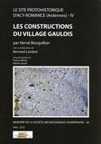 Hervé Bocquillon - Le site protohistorique d'Acy-Romance (Ardennes) - Tome 4, Les constructions du village gaulois.