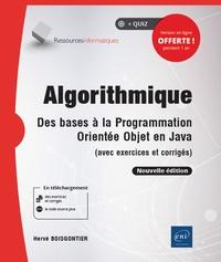 Hervé Boisgontier - Algorithmique - Des bases à la programmation orientée objet en Java (avec exercices et corrigés).